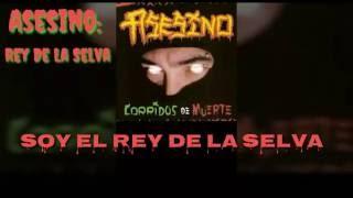 Asesino - Rey De La Selva (Lyrics) (HD)
