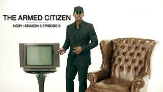 THE ARMED CITIZEN   NOIR: Season 6 Episode 6