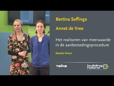 Het realiseren van meerwaarde in de aanbestedingsprocedure - Bertina Seffinga en Annet de Vree