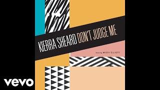 Kierra Sheard Don't Judge Me Feat Missy Elliott