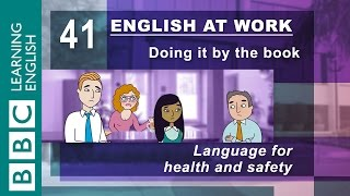 Health and safety - 41 - English at Work keeps you safe