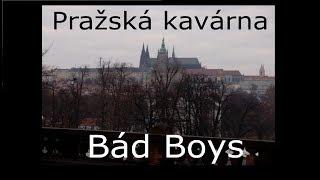 Video Bád Boys - Pražská kavárna