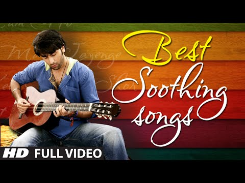 OFFICIAL: Best Soothing Songs Of Bollywood | Soothing Music