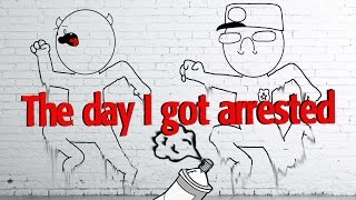 The Day I Got Arrested