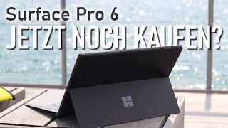 Surface Pro 6 Review Deutsch: Solltet ihr es jetzt noch kaufen?