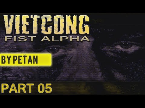 VIETCONG: Fist Alpha - Operace Pěst Alfa (by PeŤan) |PART 05|