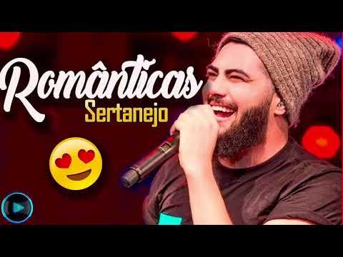 Sertanejo Romântico 2018 - As Melhores Musicas do Sertanejo Universitário (Mais Tocadas)