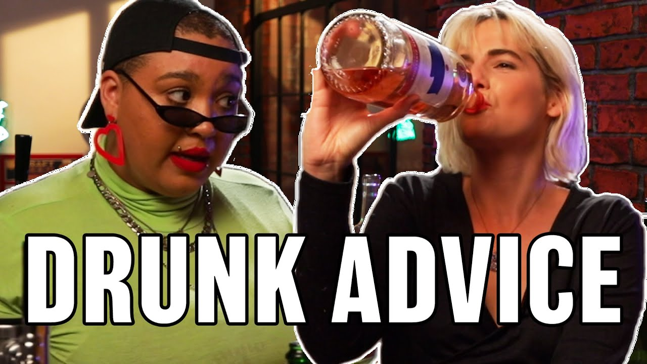 Drunk People Give Their Friends Advice thumbnail