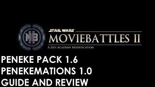 Star Wars: Movie Battles 2 - Peneke Pack 1.6 + Penekemations 1.0 - Guide + Review