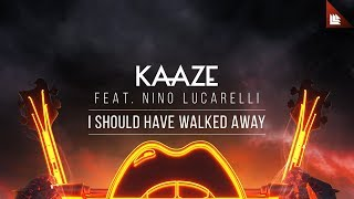 KAAZE feat. Nino Lucarelli - I Should Have Walked Away