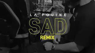 La fouine - SAD ( Xxxtentacion Remix )