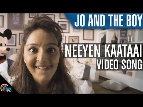 Neeyen Kaataai Song from Jo and the Boy