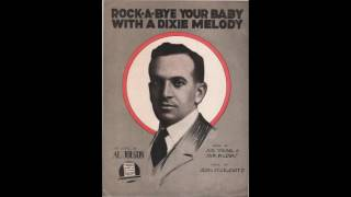 Al Jolson - Rock-a-Bye Your Baby with a Dixie Melody (1918)