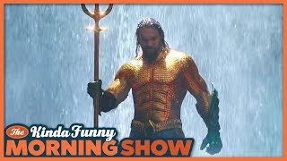 Aquaman Extended Trailer Reacts - The Kinda Funny Morning Show 10.05.18