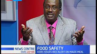 KEBS issues red alert on maize meal as high aflatoxin levels noted | Food Safety