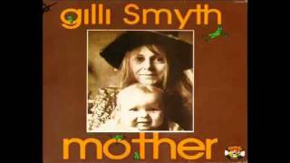 gilli Smyth - I am a Fool/Back to the Womb/Mother