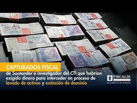 Capturados fiscal especializado de Santander e investigador del CTI que habrían exigido dinero para interceder en un proceso de lavado de activos y extinción de dominio
