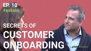 AskAVC #10 – Secrets of customer onboarding