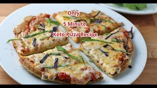 Only 5 Minute Keto Pizza Recipe