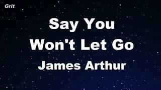 Karaoke♬ Say You Won't Let Go - James Arthur 【No Guide Melody】 Instrumental