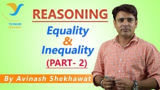 Equality - Inequality Part 2 | Yuwam Online Class | Reasoning by Avinash Shekhawat | Yuwam Gurukul
