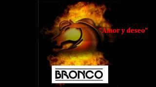 Bronco ~Amor Y Deseo~