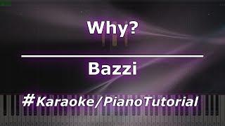 Bazzi   Why (KaraokePianoTutorialInstrumental)