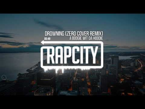 A Boogie Wit Da Hoodie - Drowning (Zero Cover Remix)