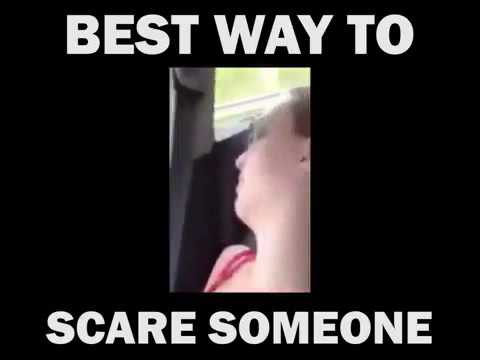 Best way to scare someone!