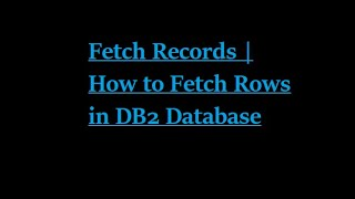 How to Fetch Rows in DB2 Database