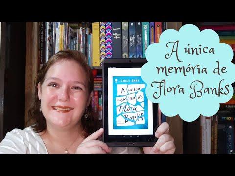 Venha se emocionar com A única memória de Flora Banks, de Emily Barr