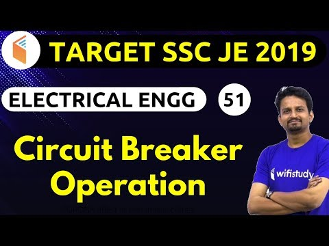 9:00 PM - SSC JE 2019   Electrical Engg. by Ashish Sir   Circuit Breaker Operation