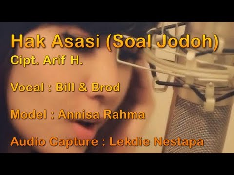 Hak Asasi (Cipt. Arif H) - Vocal by Bill & Brod