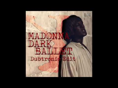 Madonna - Dark Ballet (Dubtronic Edit)