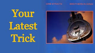 Your Latest Trick (Extended Version) - Dire Straits [HQ]