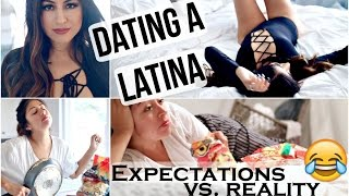 Dating A Latina: Expectations Vs. Reality