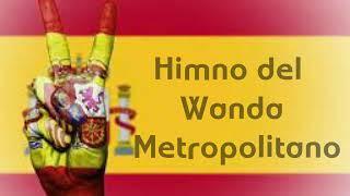Himno Del Wanda Metropolitano (con Letra)