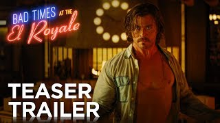 Bad Times at the El Royale | Teaser Trailer [HD] | 20th Century FOX