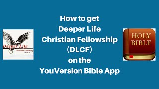 How to get Deeper Life Christian Fellowship (DLCF) (DLCFC) on the YouVersion Bible App (Live Events)