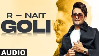 Goli (Full Audio) | R Nait | Latest Punjabi Songs 2020 | Speed Records
