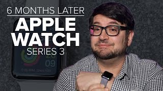 Apple Watch Series 3: 6 months later