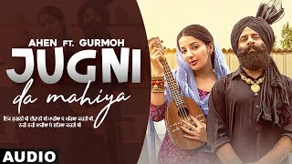 Jugni Da Mahiya (Full Audio) | Ahen Ft Sonia Mann | Gurmoh | Latest Punjabi Songs 2020