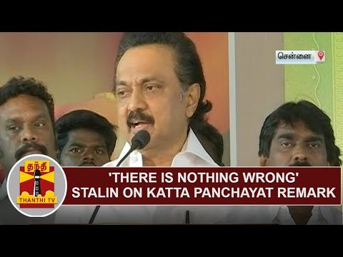 There is Nothing Wrong - M. K. Stalin on his Katta Panchayat remark | Thanthi TV
