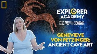 Genevieve Von Petzinger: Ancient Cave Art | Explorer Academy: The Truth Behind