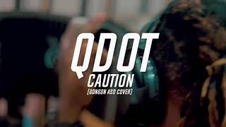 Qdot Caution Gongo Aso Cover (official Video )