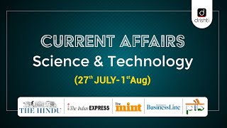 Current Affairs - Science & Technology (27th July - 1st August)