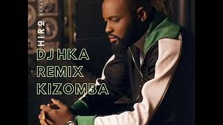 Hiro Feat Singuila   S'en Aller X DJ HKA REMIX X KIZOMBA 2019