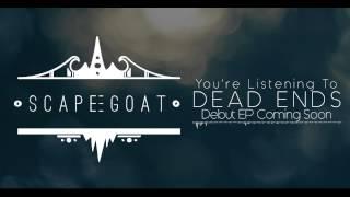 ScapeGoat - DEAD ENDS (SINGLE) 2015