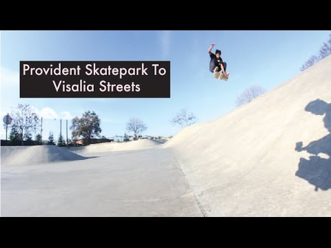 Provident Skatepark To Visalia Streets!