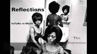 Reflections/The Supremes -fuTuRo re-fresh
